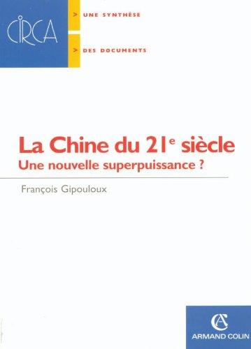 La Chine du 21e siècle : Une nouvelle superpuissance ? par François Gipouloux