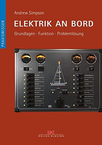 Elektrik an Bord: Grundlagen / Funktion / Problemlösung (Boot Andrew)