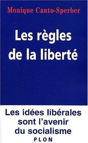 Les règles de la liberté : Les idées libérales sont l'avenir du socialisme