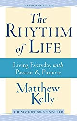 The Rhythm of Life: Living Everyday With Passion and Purpose
