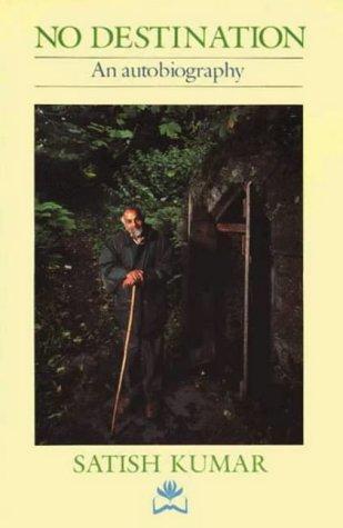 No Destination: Autobiography of a Pilgrim por Satish Kumar