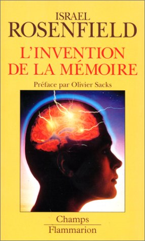 L'invention de la mémoire : Le cerveau, nouvelles donnes