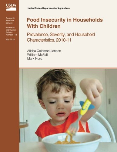 Food Insecurity in Households With Children: Prevalence, Severity, and Household Characteristics, 2010-11 Hunger Snap