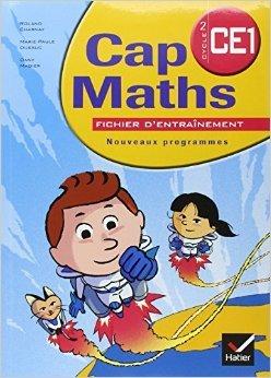 Cap Maths Cycle 2 CE1 : Nouveaux programmes de Marie-Paule Dussuc,Roland Charnay,Dany Madier ( 25 mars 2009 )