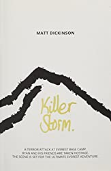 Killer Storm: A terror attack at Everest Base Camp. Ryan and his friends are taken hostage. The scene is set for the ultimate Everest adventure. (The Everest Files)