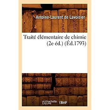 Traité élémentaire de chimie (2e éd.) (Éd.1793)