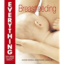 Breastfeeding (Everything You Need to Know About...)