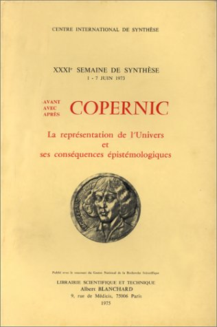 Avant, avec, après Copernic. La représentation de l'univers et ses conséquences épistémologiques
