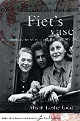 Fiet's Vase: And Other Stories of Survival Europe 1939-1945