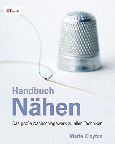 Preisvergleich Produktbild Handbuch Nähen: Das große Nachschlagewerk zu allen Techniken