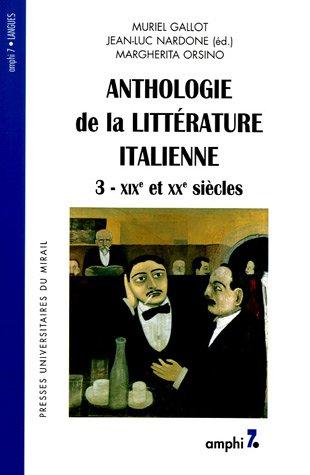 Anthologie de la littérature italienne : Tome 3, XIXe et XXe siècles