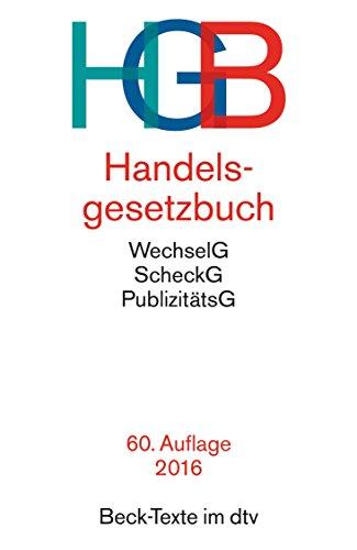 Livres Couvertures de Handelsgesetzbuch HGB: mit Seehandelsrecht, mit Wechselgesetz und Scheckgesetz und Publizitätsgesetz