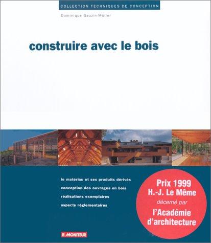 Construire avec le bois par Dominique Gauzin-Müller