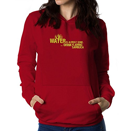 Teeburon Water is almost gone drink Flaming Sambuca Damen Hoodie