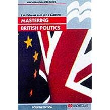Mastering British Politics (Palgrave Master Series)