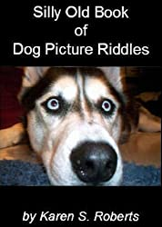 Silly Old Book of Dog Picture Riddles (English Edition)