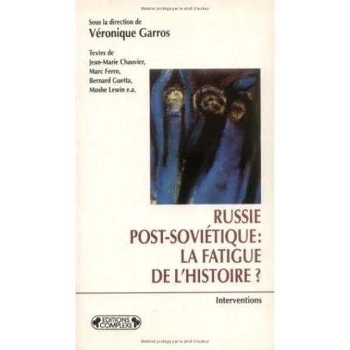 RUSSIE POST-SOVIETIQUE . LA FATIGUE DE L'HISTOIRE?