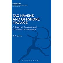 Tax Havens and Offshore Finance: A Study of Transnational Economic Development (Bloomsbury Academic Collections: Economics)