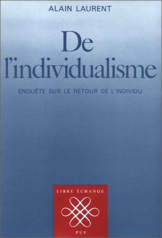 De l'individualisme: Enquête sur le retour de l'individu