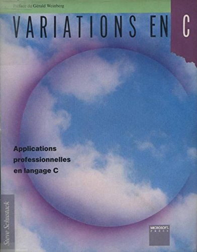 Variations en c/applications professionnelles en langage c par Schustack