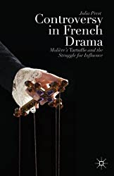Controversy in French Drama: Molière's Tartuffe and the Struggle for Influence