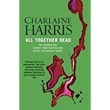 All Together Dead: A True Blood Novel (Sookie Stackhouse Book 7)