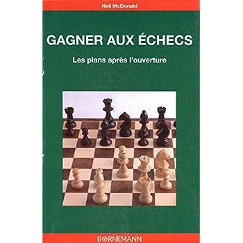 Gagner aux échecs : Les plans après l'ouverture