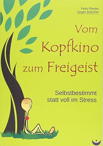 Vom Kopfkino zum Freigeist: Selbstbestimmt statt voll im Stress