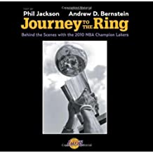 Journey to the Ring: Behind the Scenes with the 2010 NBA Champion Lakers by Phil Jackson (2010-11-03)