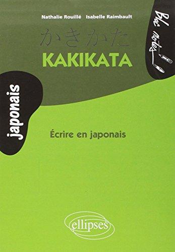 Kakikata : Ecrire en japonais