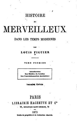Histoire du Merveilleux dans les Temps Modernes - Tome I