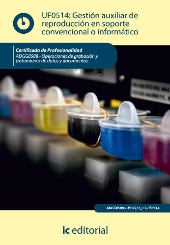 Gestión auxiliar de reproducción en soporte convencional o informático. adgg0508 - operaciones de grabación y tratamiento de datos y documentos por Álvaro Torres Rojas