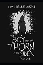 The Boy With The Thorn In His Side - Part One: Volume 1