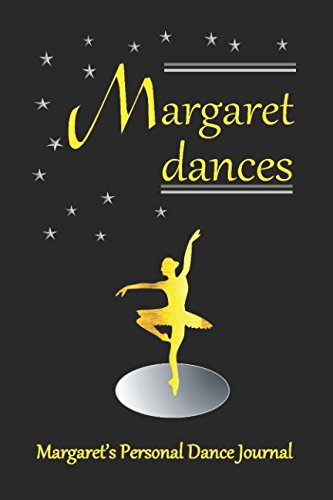 Margaret Dances: Margaret's Personal Dance Journal (Personalised Dance Journal Book Series) por Judy John-Baptiste
