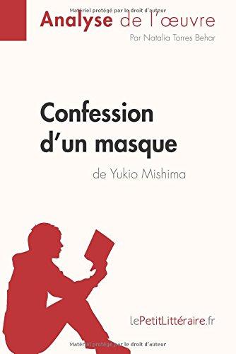 Confession d'un masque de Yukio Mishima (Analyse de l'oeuvre): Comprendre La Littrature Avec Lepetitlittraire.Fr