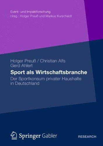Sport ALS Wirtschaftsbranche: Der Sportkonsum Privater Haushalte in Deutschland (Event- Und Impaktforschung) por Holger Preu