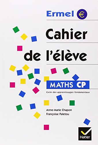 Maths CP. : Cahier de l'élève par Anne-Marie Chapon, Françoise Paletou