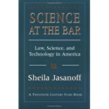 Science at the Bar: Science and Technology in American Law (Twentieth Century Fund Book) (Twentieth Century Fund Books/Reports/Studies)