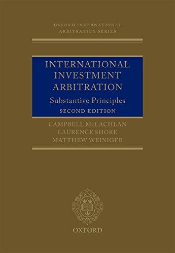International Investment Arbitration: Substantive Principles (Oxford International Arbitration Series) (English Edition)
