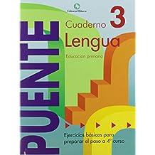 Cuaderno De Lenguaje. Puente 3º Curso Primaria. Ejercicios Básicos Para Preparar El Paso A 4º Curso - 9788478874521