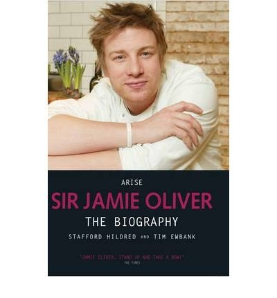 arise-sir-jamie-oliver-by-author-stafford-hildred-by-author-tim-ewbank-april-2010