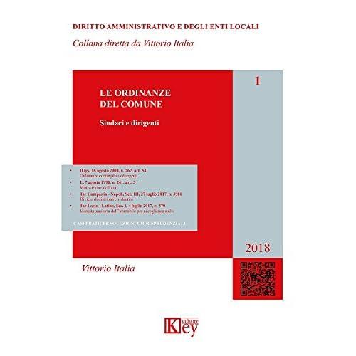 Le Ordinanze Del Comune. Casi Pratici E Soluzioni Giurisprudenziali. Aggiornato Al Marzo 2018