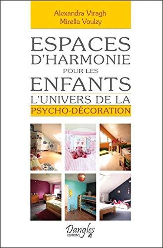 Espaces d'harmonie pour les enfants - L'univers de la psycho-décoration