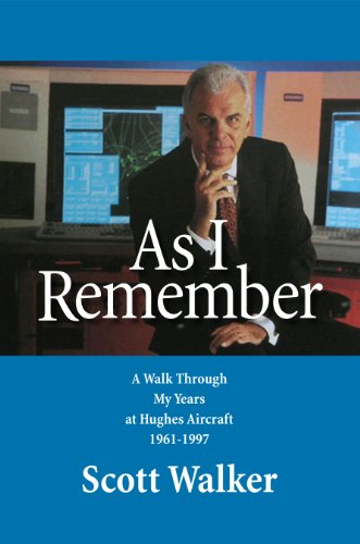 As I Remember: A walk through my years at Hughes Aircraft 1961-1997 (English Edition) (Delco Electronics)