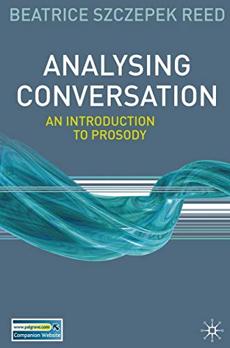 Analysing Conversation: An Introduction to Prosody (English Edition)