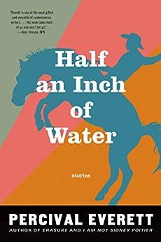 Half An Inch Of Water: Stories por Percival Everett epub