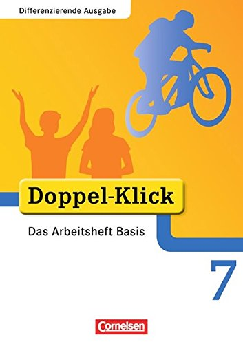 Doppel-Klick - Differenzierende Ausgabe / 7. Schuljahr - Das Arbeitsheft Basis,