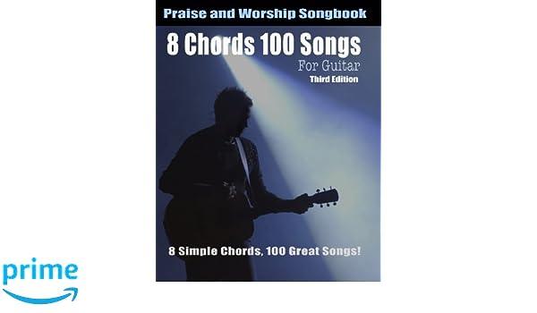 Amazon.fr - 8 Chords 100 Songs Worship Guitar Songbook: 8 Simple ...