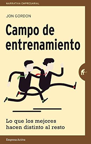 Campo de entrenamiento (Narrativa empresarial) por Jon Gordon