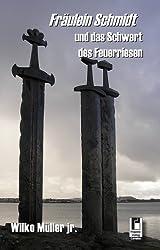 Fräulein Schmidt und das Schwert des Feuerriesen